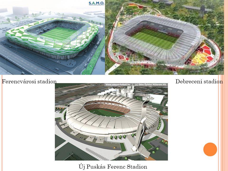 Ferencvárosi stadion Debreceni stadion Új Puskás Ferenc Stadion