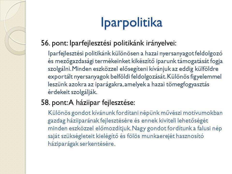 Iparpolitika 56. pont: Iparfejlesztési politikánk irányelvei: