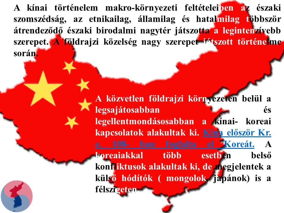 A kínai történelem makro-környezeti feltételeiben az északi szomszédság, az etnikailag, államilag és hatalmilag többször átrendeződő északi birodalmi nagytér játszotta a legintenzívebb szerepet. A földrajzi közelség nagy szerepet játszott történelme során.