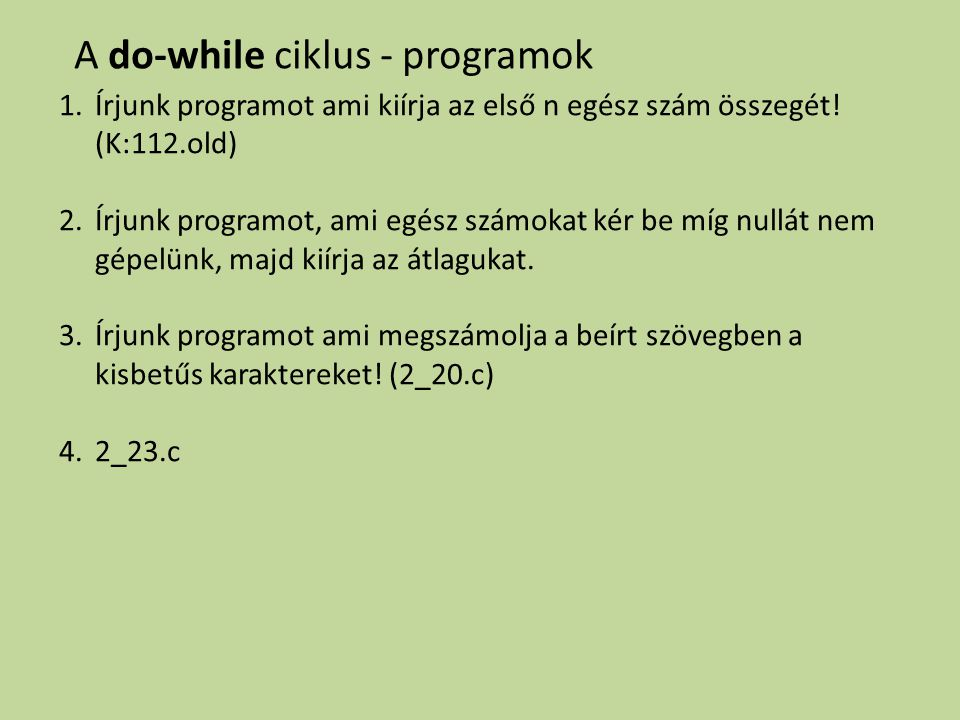 A do-while ciklus - programok
