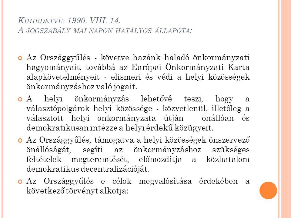 Kihirdetve: 1990. VIII. 14. A jogszabály mai napon hatályos állapota: