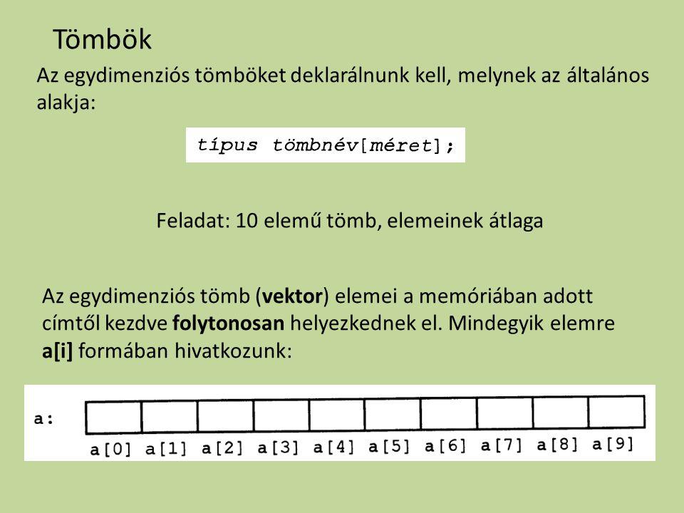 Feladat: 10 elemű tömb, elemeinek átlaga