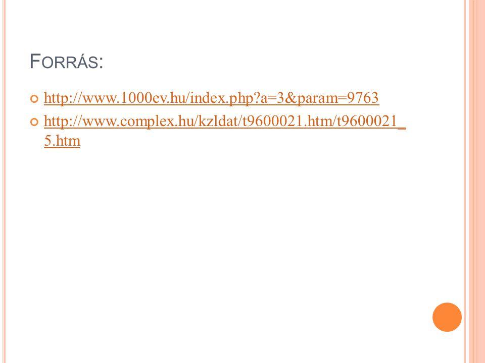 Forrás: http://www.1000ev.hu/index.php a=3&param=9763