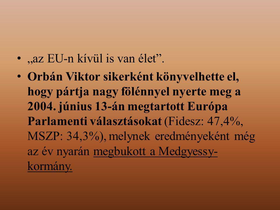 """""""az EU-n kívül is van élet ."""