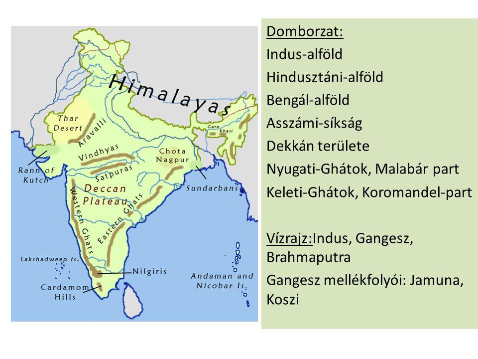 Domborzat: Indus-alföld. Hindusztáni-alföld. Bengál-alföld. Asszámi-síkság. Dekkán területe. Nyugati-Ghátok, Malabár part.