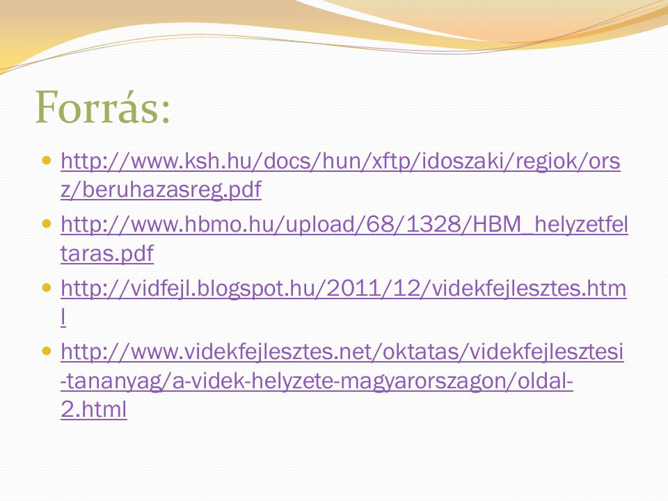 Forrás: http://www.ksh.hu/docs/hun/xftp/idoszaki/regiok/orsz/beruhazasreg.pdf. http://www.hbmo.hu/upload/68/1328/HBM_helyzetfeltaras.pdf.