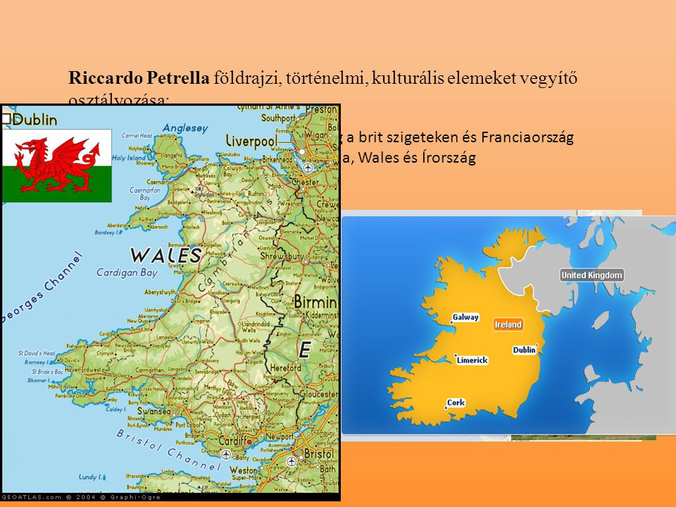 Riccardo Petrella földrajzi, történelmi, kulturális elemeket vegyítő osztályozása: