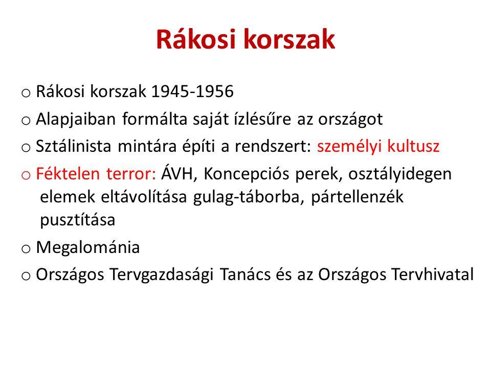 Rákosi korszak Rákosi korszak 1945-1956
