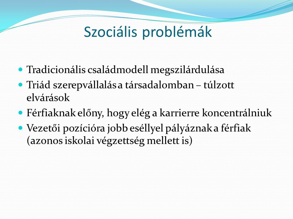 Szociális problémák Tradicionális családmodell megszilárdulása