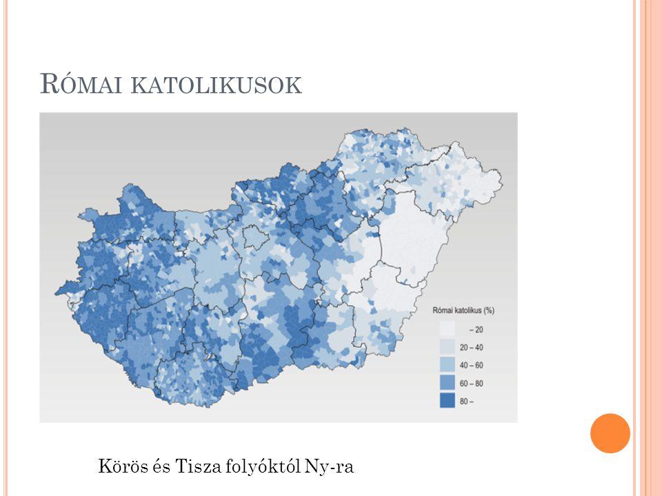 Római katolikusok Körös és Tisza folyóktól Ny-ra