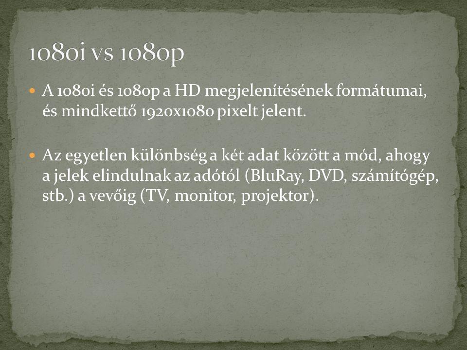 1080i vs 1080p A 1080i és 1080p a HD megjelenítésének formátumai, és mindkettő 1920x1080 pixelt jelent.