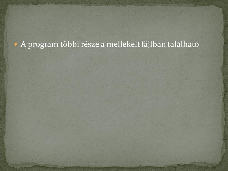 A program többi része a mellékelt fájlban található