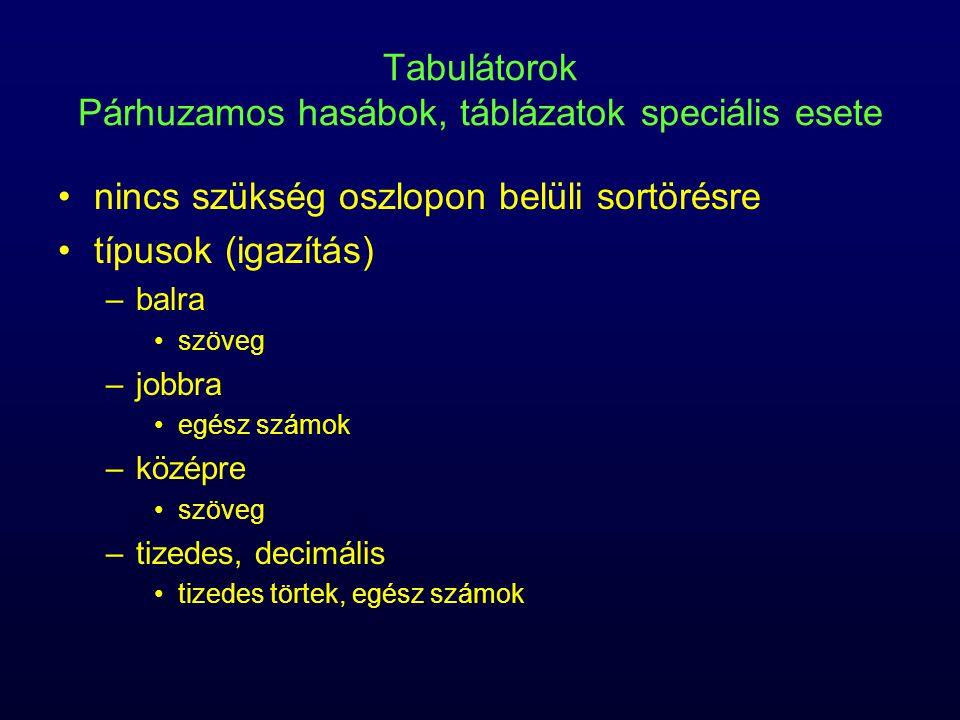 Tabulátorok Párhuzamos hasábok, táblázatok speciális esete