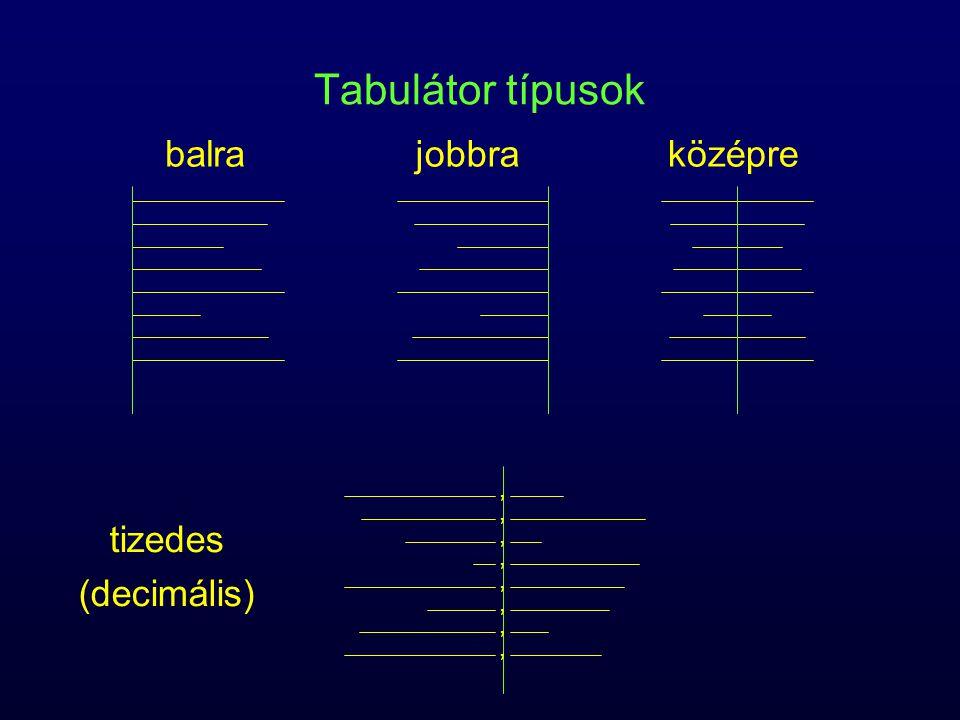 Tabulátor típusok balra jobbra középre , tizedes (decimális)