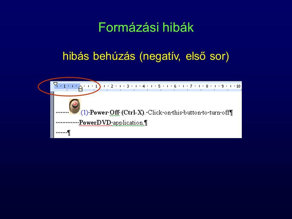 hibás behúzás (negatív, első sor)