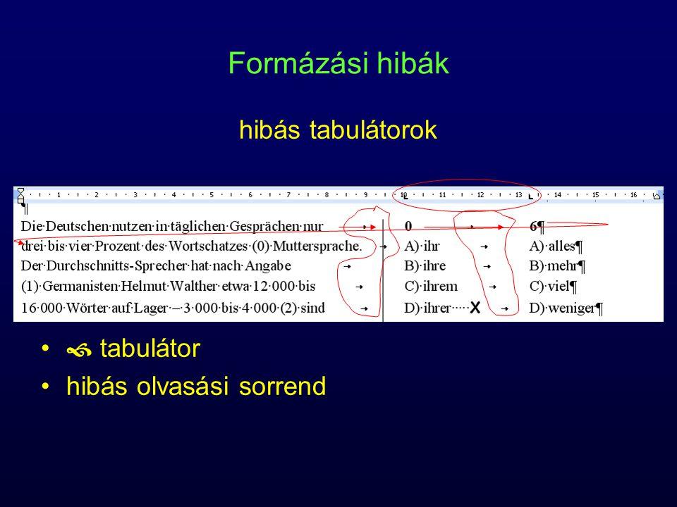 Formázási hibák hibás tabulátorok  tabulátor hibás olvasási sorrend