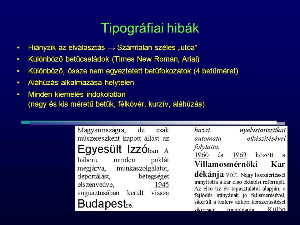 """Tipográfiai hibák Hiányzik az elválasztás  Számtalan széles """"utca"""