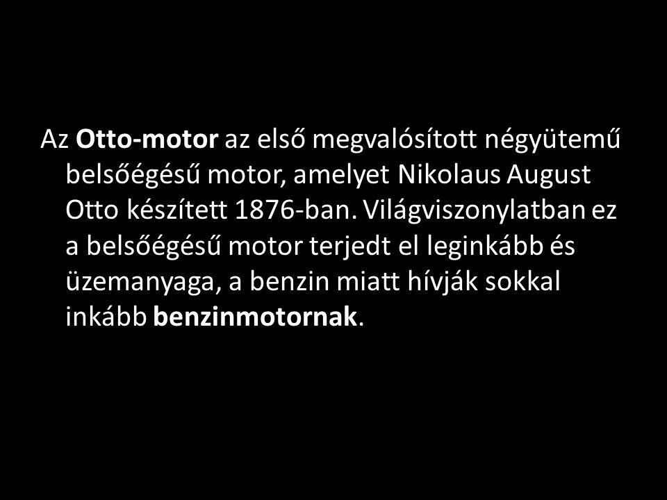 Az Otto-motor az első megvalósított négyütemű belsőégésű motor, amelyet Nikolaus August Otto készített 1876-ban.