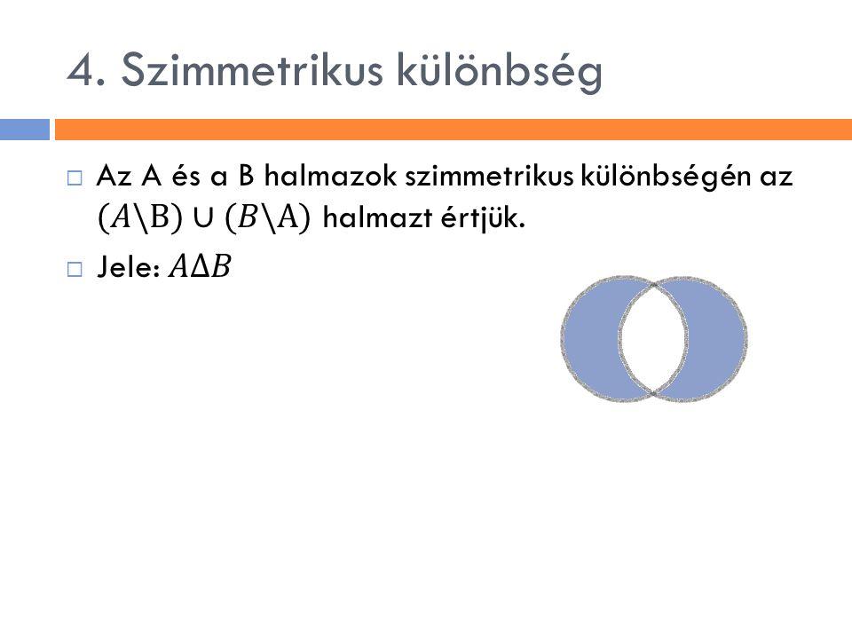 4. Szimmetrikus különbség