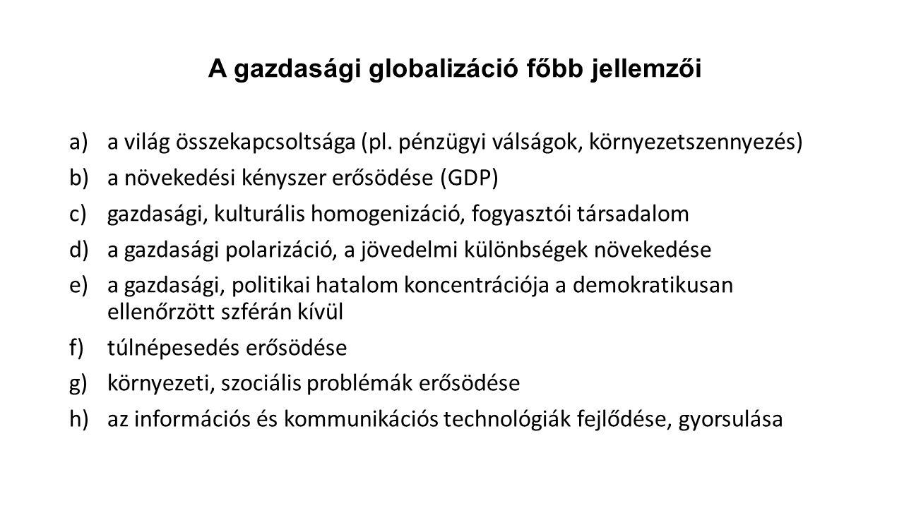 A gazdasági globalizáció főbb jellemzői