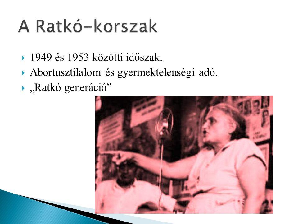 A Ratkó-korszak 1949 és 1953 közötti időszak.