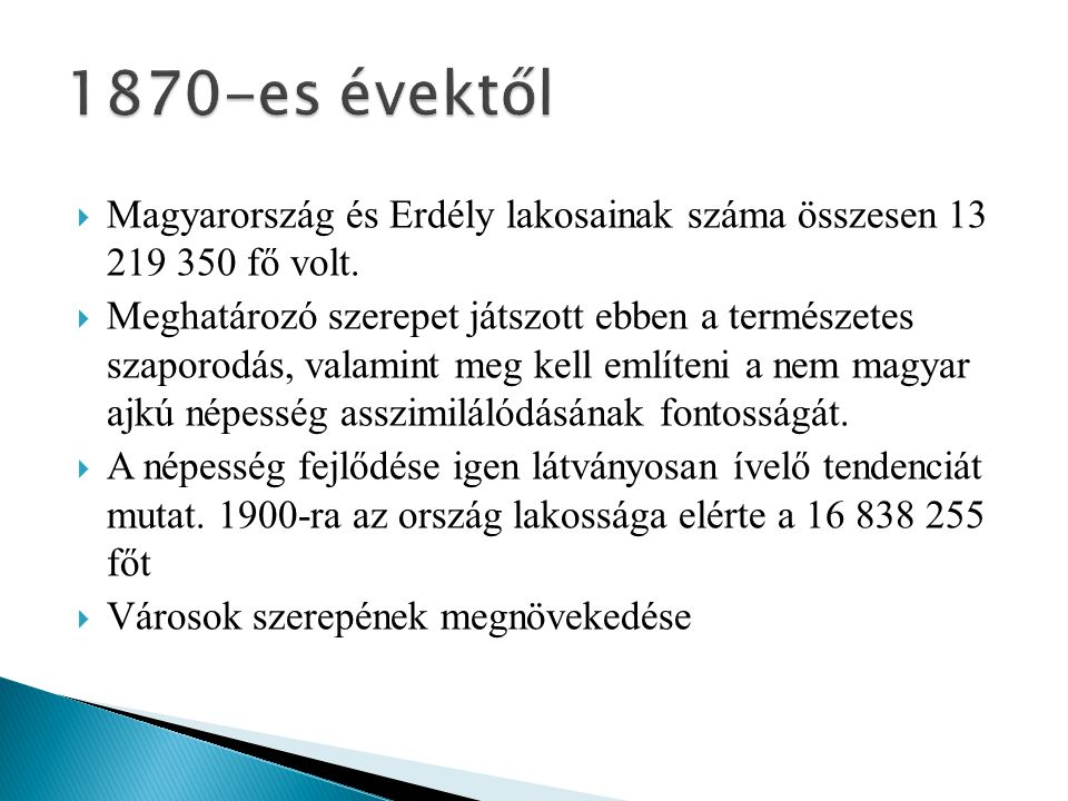 1870-es évektől Magyarország és Erdély lakosainak száma összesen 13 219 350 fő volt.