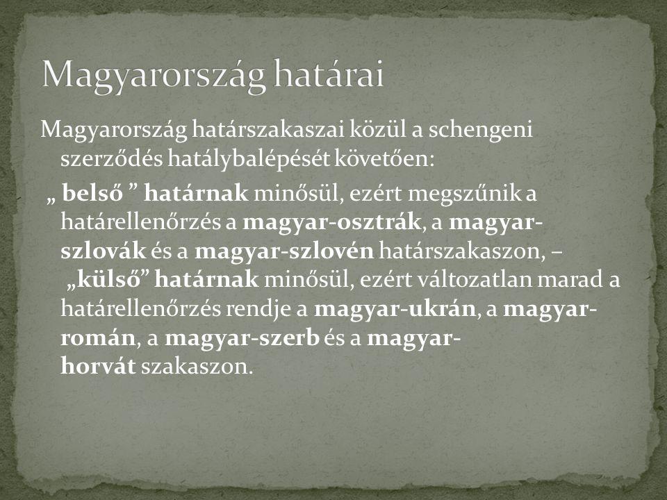Magyarország határai Magyarország határszakaszai közül a schengeni szerződés hatálybalépését követően:
