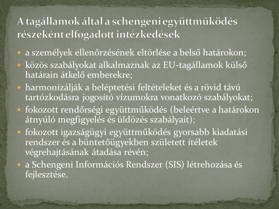 A tagállamok által a schengeni együttműködés részeként elfogadott intézkedések