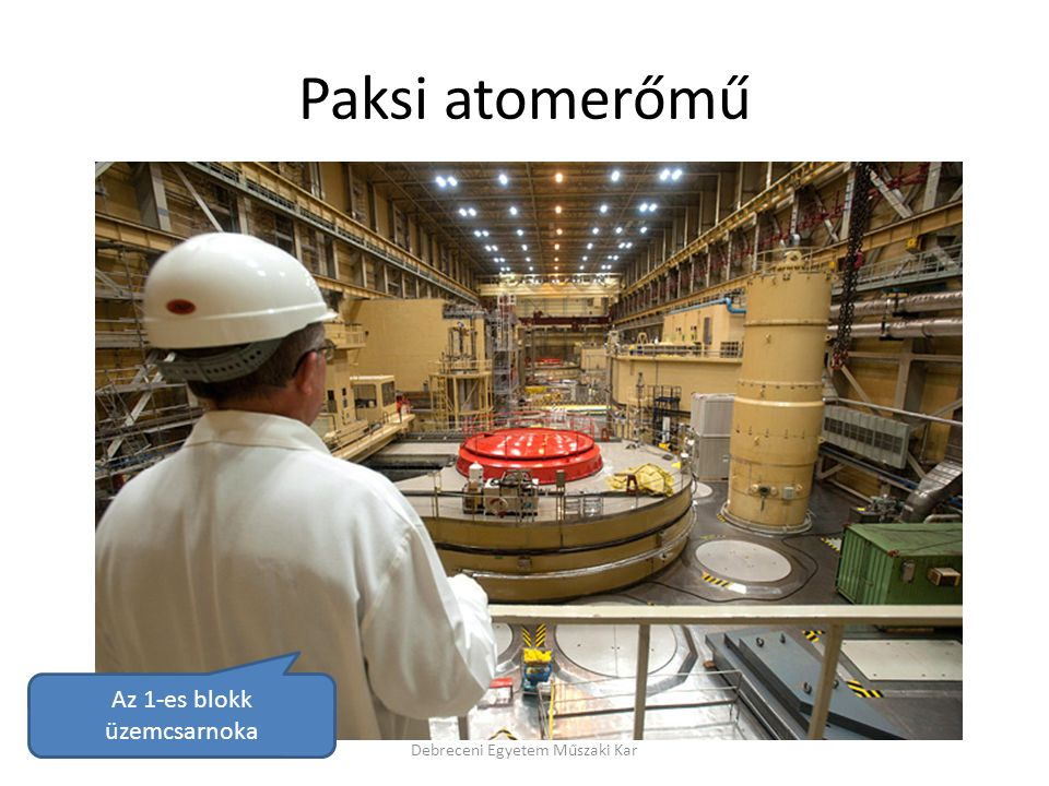 Paksi atomerőmű Az 1-es blokk üzemcsarnoka