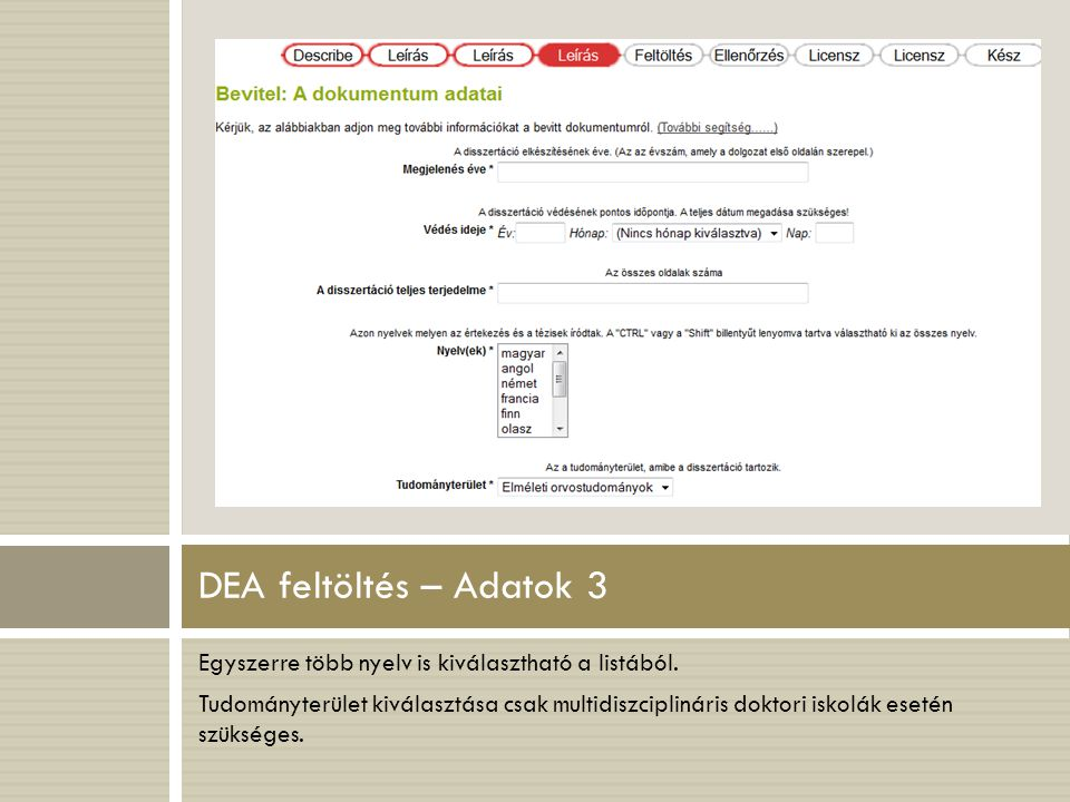 DEA feltöltés – Adatok 3 Egyszerre több nyelv is kiválasztható a listából.
