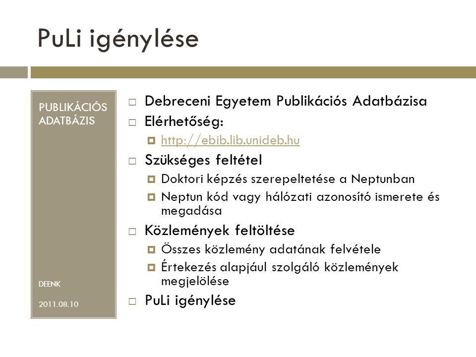 PuLi igénylése Debreceni Egyetem Publikációs Adatbázisa Elérhetőség: