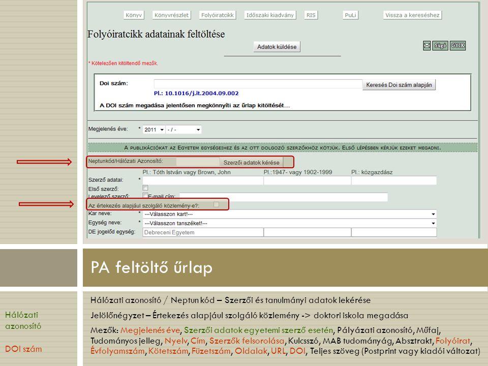 PA feltöltő űrlap Hálózati azonosító / Neptun kód – Szerzői és tanulmányi adatok lekérése.