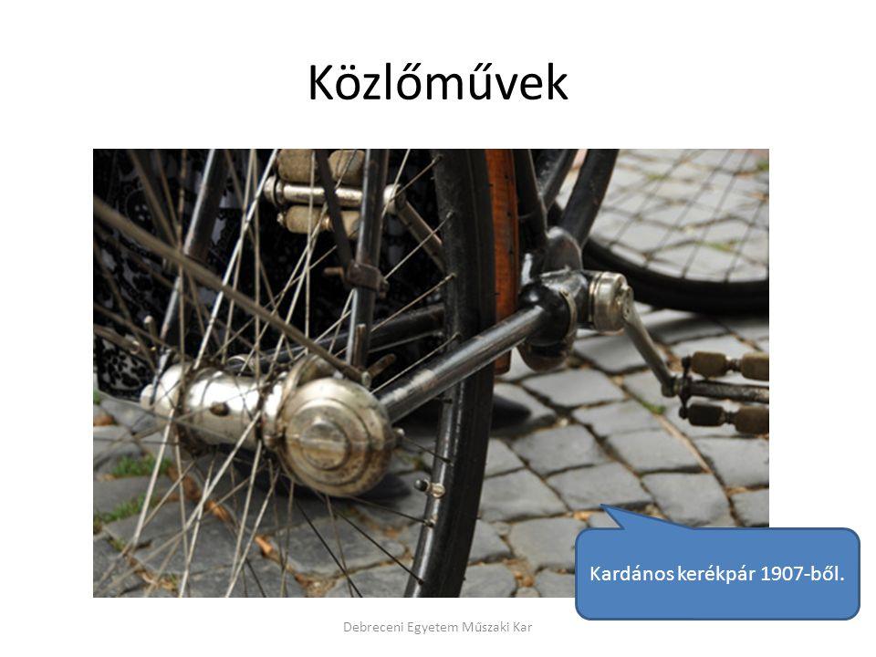 Közlőművek Kardános kerékpár 1907-ből. Debreceni Egyetem Műszaki Kar