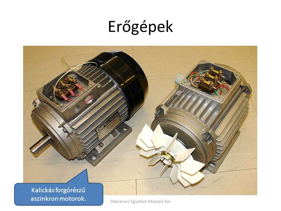Erőgépek Kalickás forgórészű aszinkron motorok.