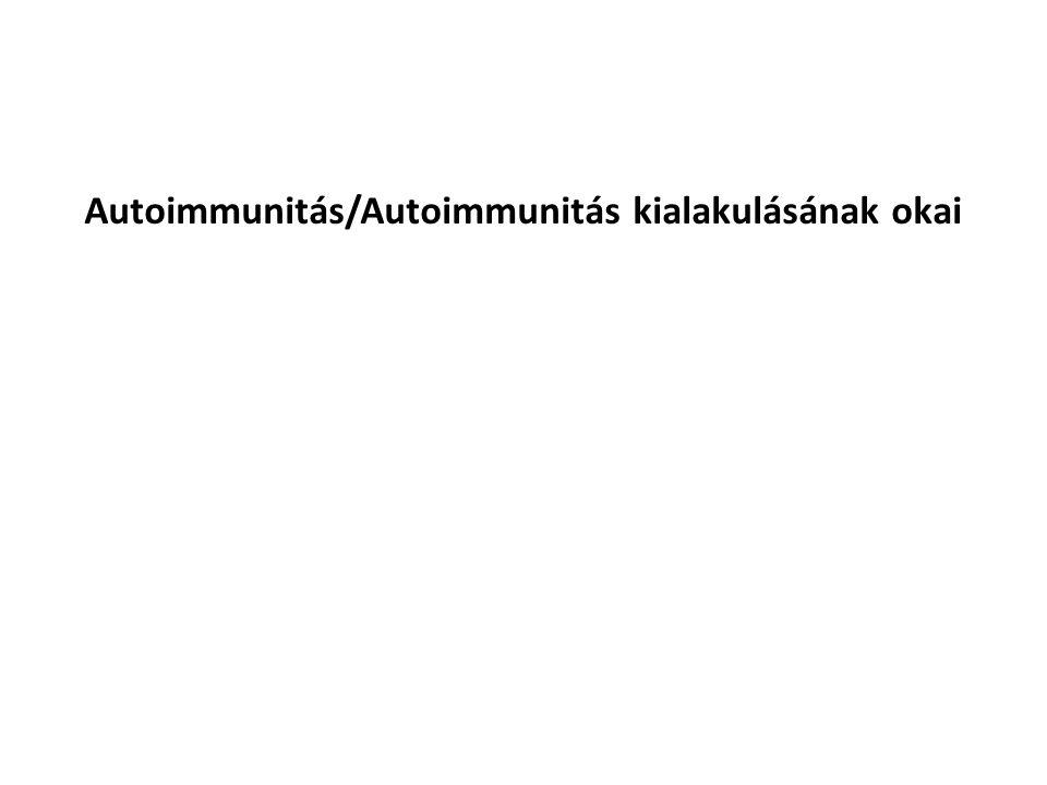 Autoimmunitás/Autoimmunitás kialakulásának okai
