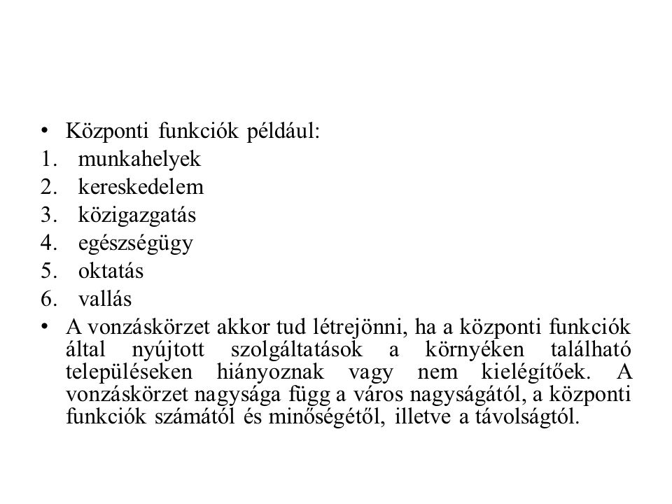 Központi funkciók például:
