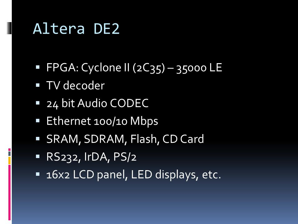 Altera DE2 FPGA: Cyclone II (2C35) – 35000 LE TV decoder