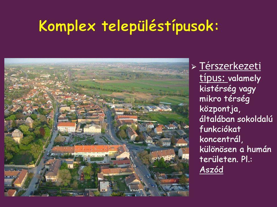 Komplex településtípusok: