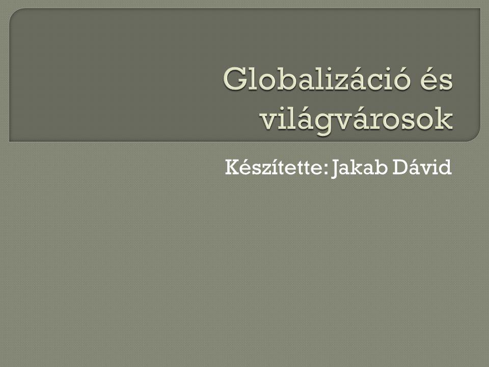 Globalizáció és világvárosok