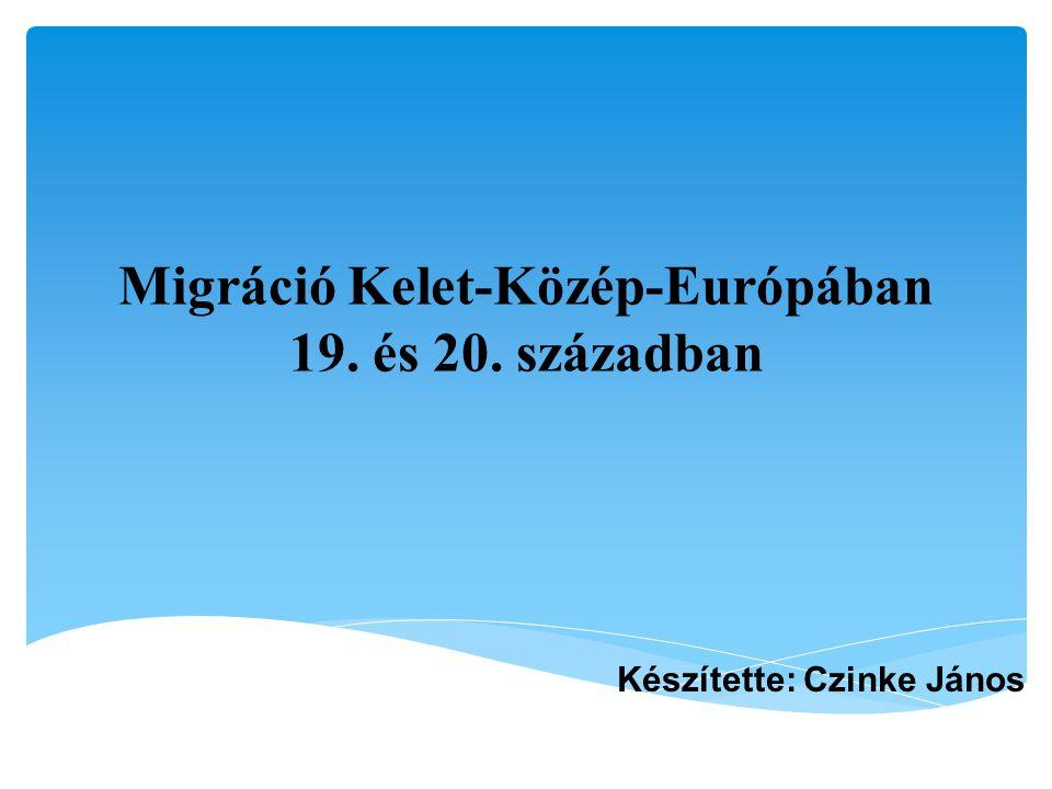 Migráció Kelet-Közép-Európában 19. és 20. században