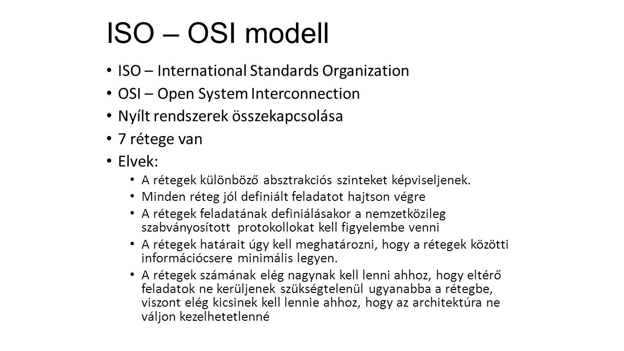 ISO – OSI modell ISO – International Standards Organization