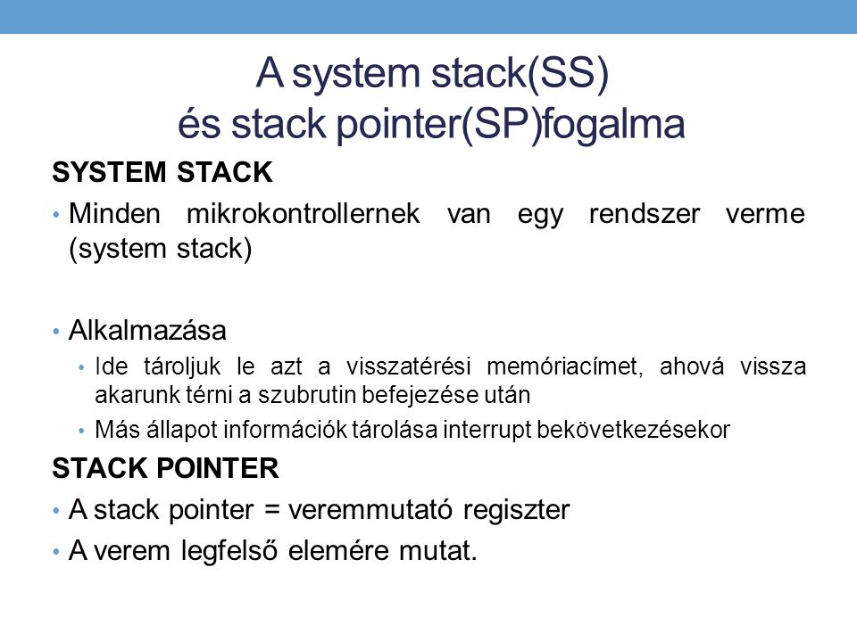 A system stack(SS) és stack pointer(SP)fogalma