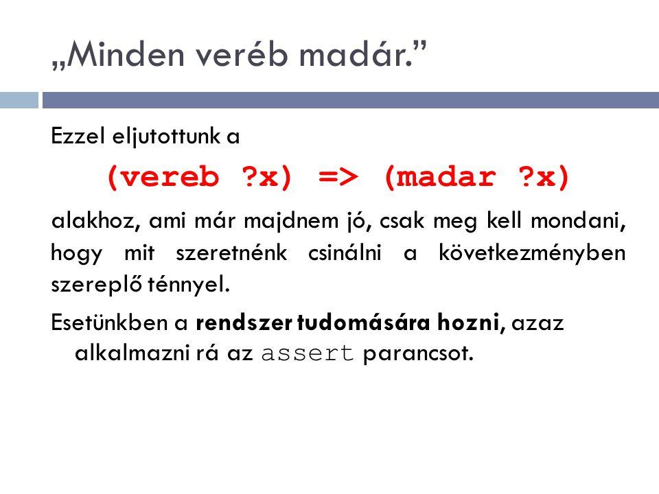 (vereb x) => (madar x)