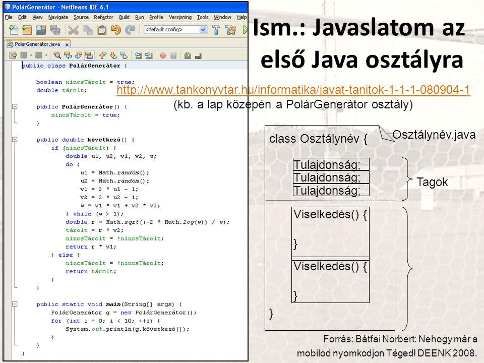 Ism.: Javaslatom az első Java osztályra