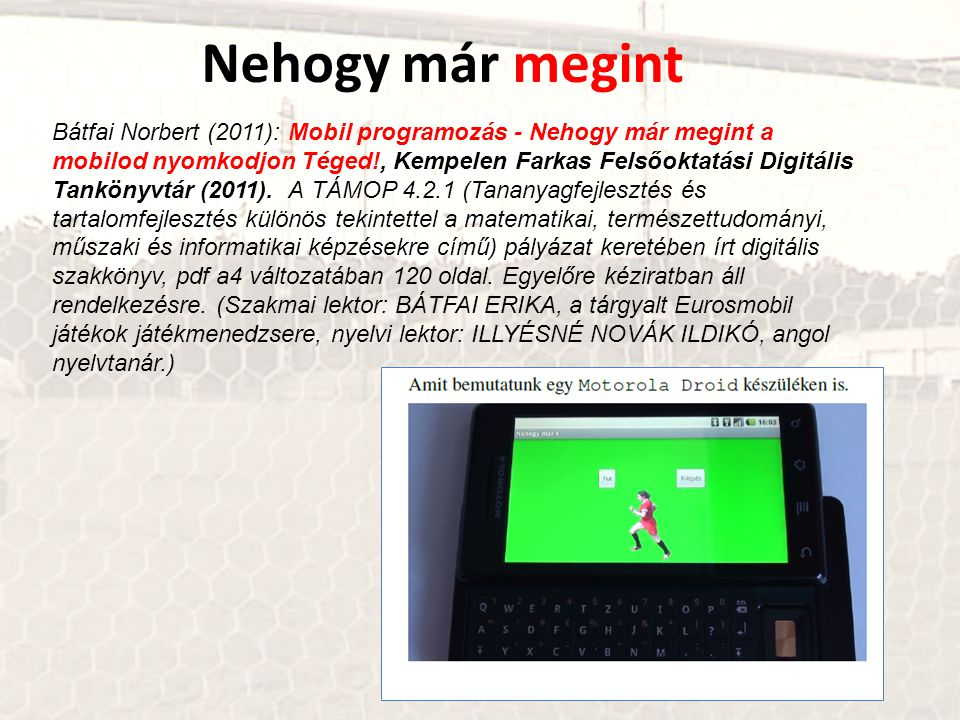 Nehogy már megint Bátfai Norbert (2011): Mobil programozás - Nehogy már megint a.