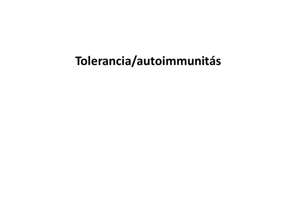 Tolerancia/autoimmunitás