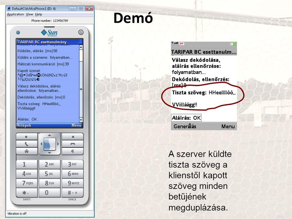 Demó A szerver küldte tiszta szöveg a klienstől kapott szöveg minden betűjének megduplázása.