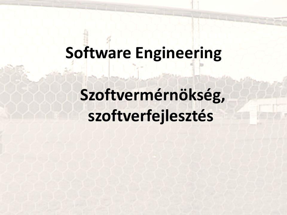 Software Engineering Szoftvermérnökség, szoftverfejlesztés