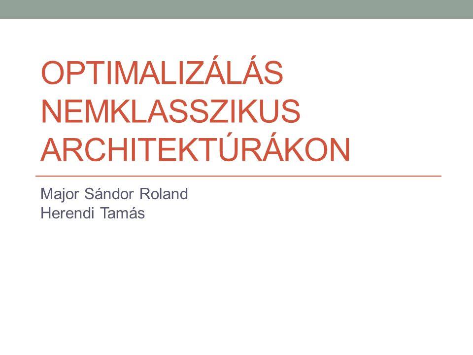 Optimalizálás nemklasszikus architektúrákon