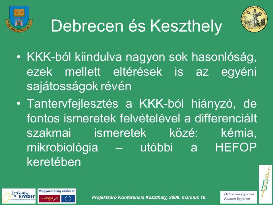 Debrecen és Keszthely KKK-ból kiindulva nagyon sok hasonlóság, ezek mellett eltérések is az egyéni sajátosságok révén.